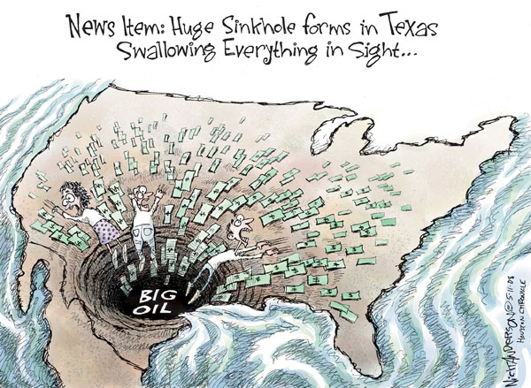 News Item: Huge sinkhole forms in Texas swallowing everything in sight..Big oil.