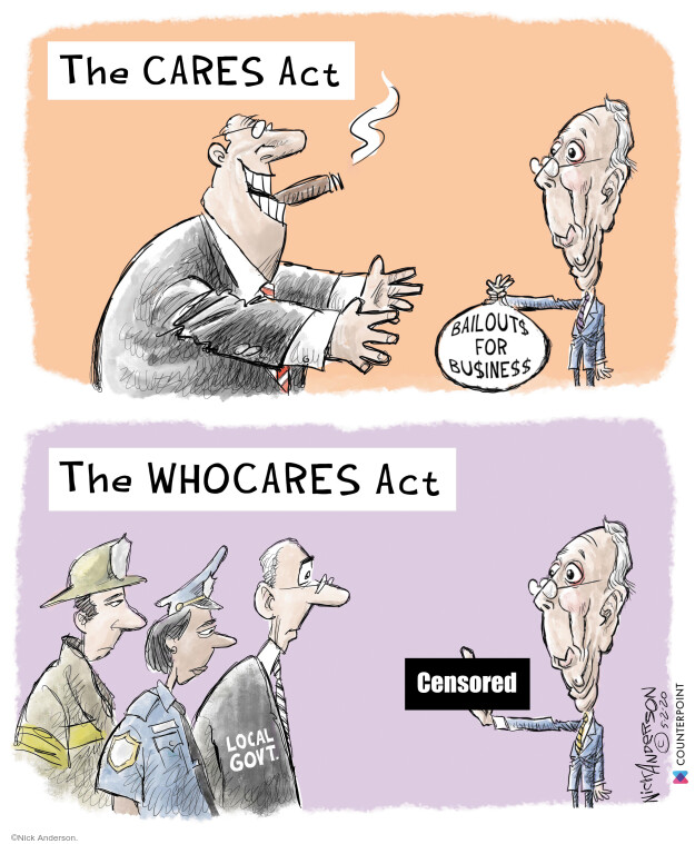 The CARES Act. Bailouts for bu$ine$$. The WHOCAREs Act. Censored. Local govt.