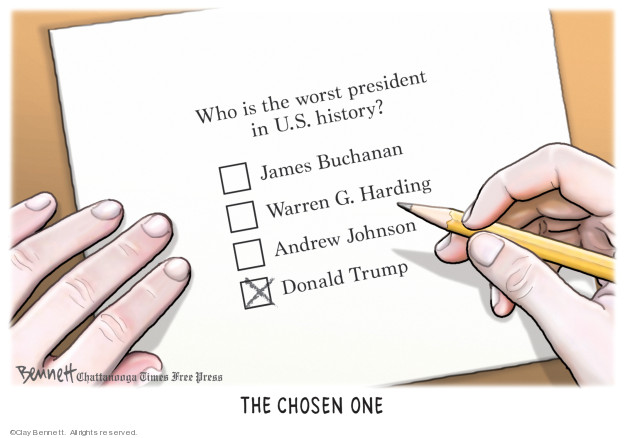 Who is the worst president in U.S. History? James Buchanan. Warren G. Harding. Andrew Johnson. Donald Trump. The Chosen One.