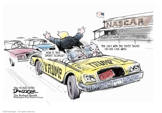 NASCAR. The guy with the most signs on his car wins. How is this sport scored? Trump.