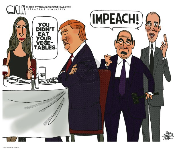 You didnt eat your vegetables. Impeach!