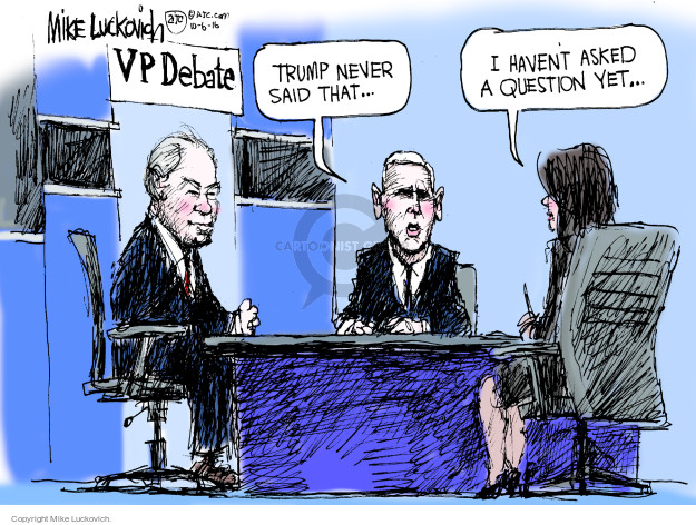 VP Debate. Trump never said that … I havent asked a question yet …