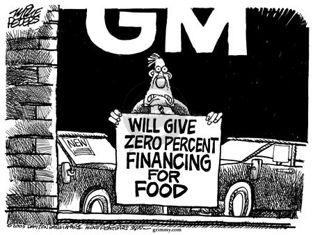 GM.  Will give zero percent financing for food.