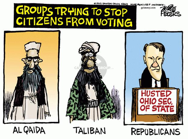 Groups trying to stop citizens from voting. Al Qaida. Taliban. Republicans. Husted Ohio Sec. of State.