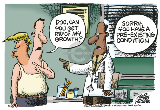 Doc, can you get rid of my growth? Sorry, you have a pre-existing condition.