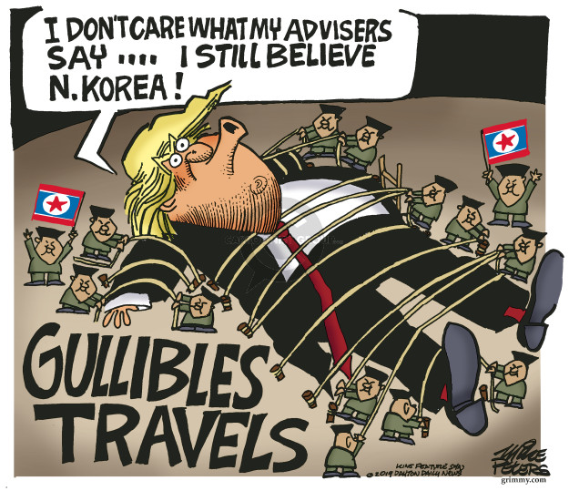 I dont care what my advisers say � I still believe N. Korea! Gullibles Travels.