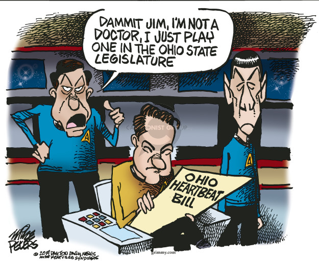Dammit Jim, Im not a doctor, I just play one in the Ohio state legislature. Ohio heartbeat bill.