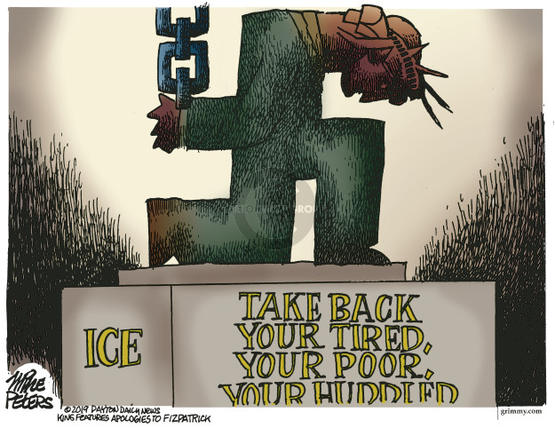 ICE. Take back your tired, your poor, your huddled �