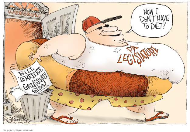 Harrisburg. PA Legi$lature. Bill to reduce Gen. Assembly size! Now I dont have to diet!