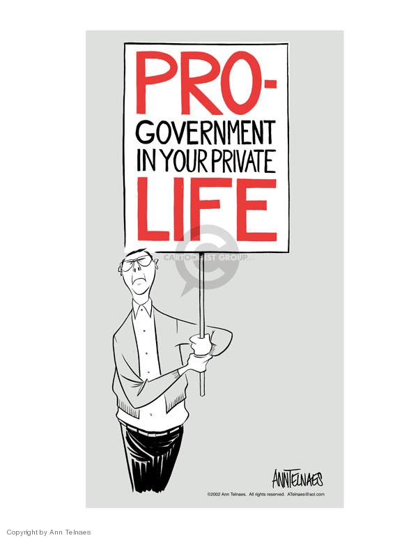 Pro-government in your private life.