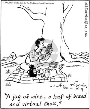 A jug of wine, a loaf of bread and virtual thou.