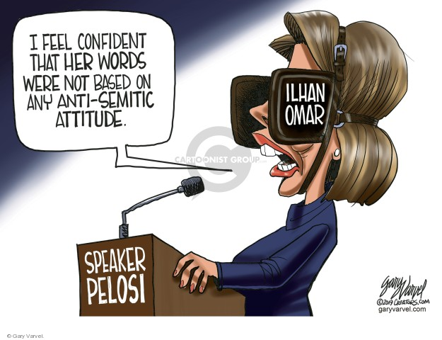I feel confident that her words were not based on any anti-Semitic attitude. Speaker Pelosi. Ilhan Omar.